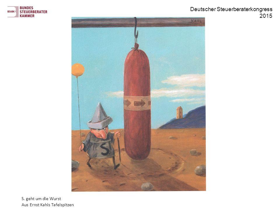 Deutscher Steuerberaterkongress 2015 S. geht um die Wurst Aus Ernst Kahls Tafelspitzen