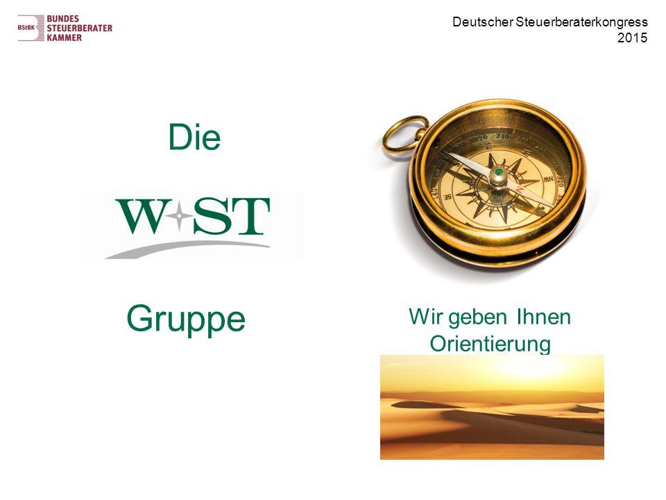 Deutscher Steuerberaterkongress 2015 Wir geben Ihnen Orientierung Die Gruppe