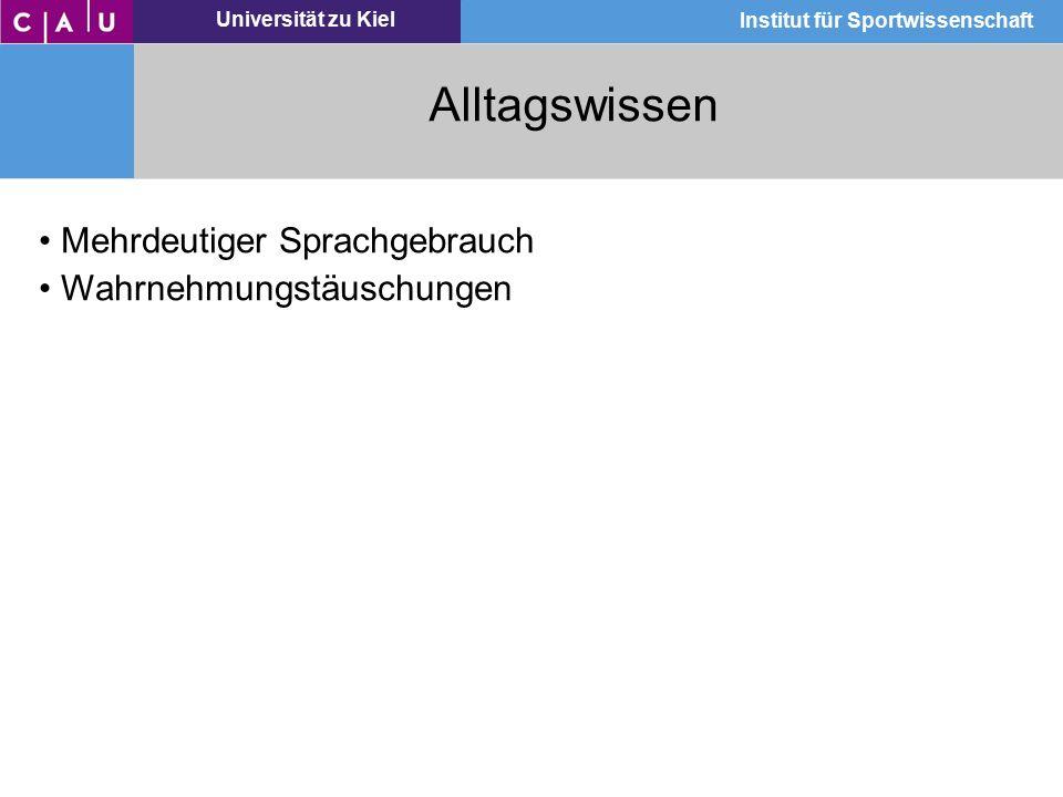 Universität zu Kiel Institut für Sportwissenschaft Alltagswissen Mehrdeutiger Sprachgebrauch Wahrnehmungstäuschungen