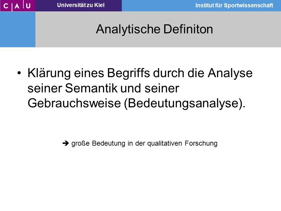 Universität zu Kiel Institut für Sportwissenschaft Analytische Definiton Klärung eines Begriffs durch die Analyse seiner Semantik und seiner Gebrauchs