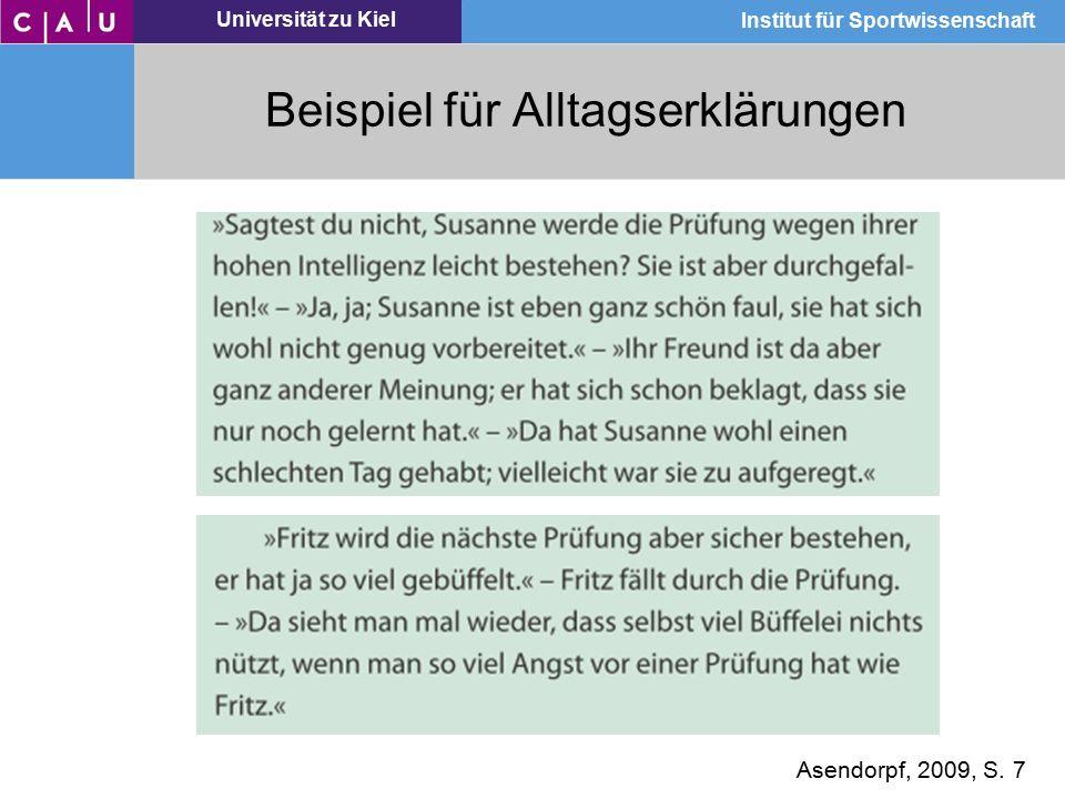Universität zu Kiel Institut für Sportwissenschaft Beispiel für Alltagserklärungen Asendorpf, 2009, S. 7