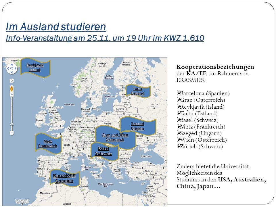Im Ausland studieren Info-Veranstaltung am 25.11. um 19 Uhr im KWZ 1.610 ReykjavikIsland BarcelonaSpanien Graz und Wien Österreich SzegedUngarn BaselS
