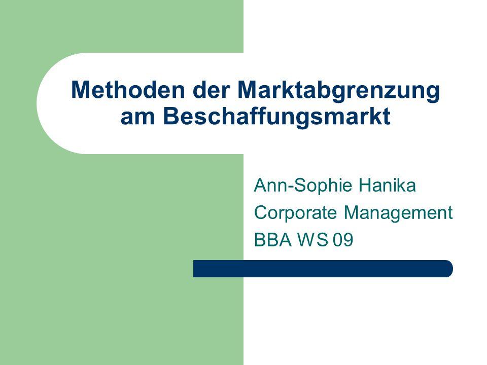 Ann-Sophie Hanika, Corporate Management, BBA WS 09 2 Marktanalyse – Ansätze zur Marktabgrenzung Mikroökonomische Analyse (360° Betrachtung) – Anbieter- und produktbezogene Betrachtung – Nachfragebezogene Betrachtung Kriterien zur Marktabgrenzung sind Markt- und Unternehmensspezifisch Objekte der Marktabgrenzung setzen sich aus Anbietern, Gütern und Nachfragern zusammen