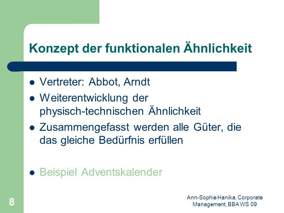 Ann-Sophie Hanika, Corporate Management, BBA WS 09 8 Konzept der funktionalen Ähnlichkeit Vertreter: Abbot, Arndt Weiterentwicklung der physisch-techn