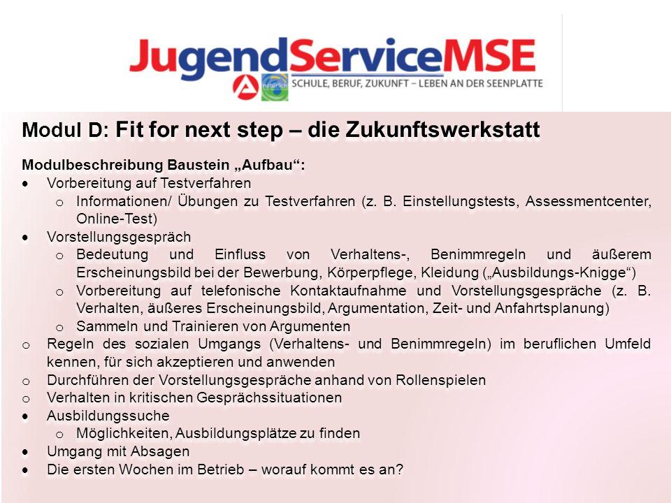 """Modul D: Fit for next step – die Zukunftswerkstatt Modulbeschreibung Baustein """"Aufbau :  Vorbereitung auf Testverfahren o Informationen/ Übungen zu Testverfahren (z."""