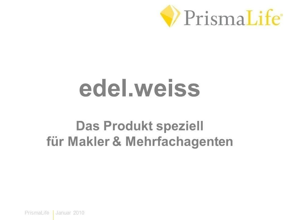 PrismaLife Januar 2010 edel.weiss Das Produkt speziell für Makler & Mehrfachagenten