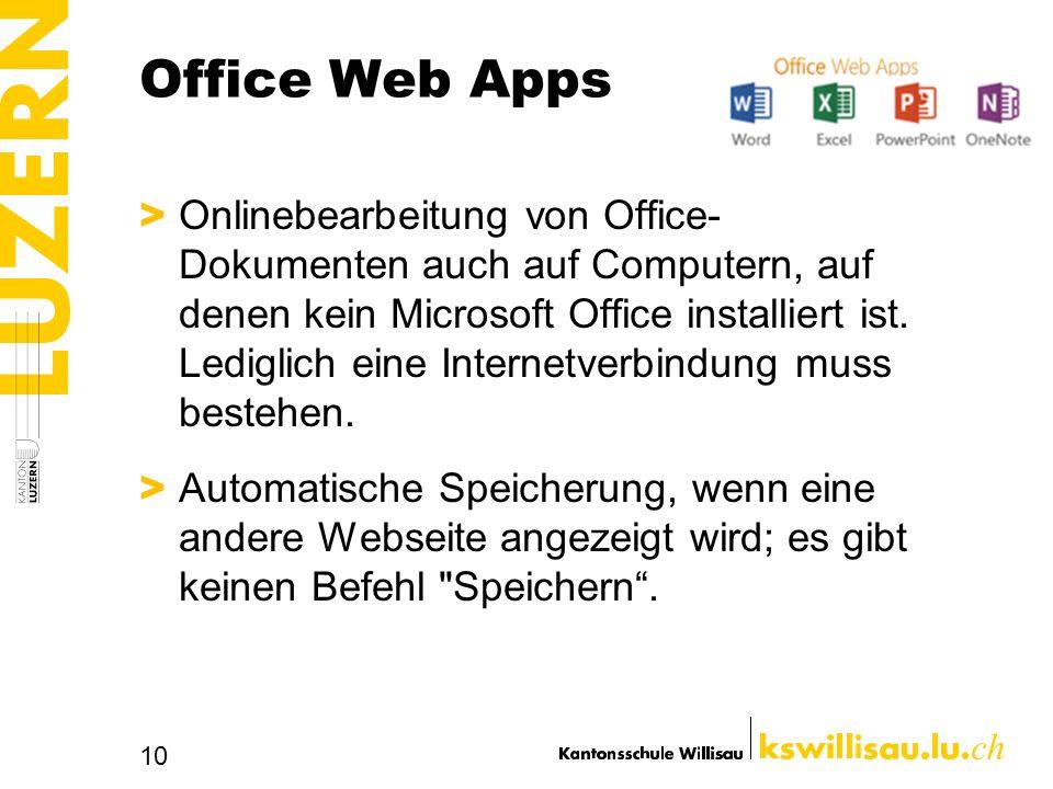 Office Web Apps > Onlinebearbeitung von Office- Dokumenten auch auf Computern, auf denen kein Microsoft Office installiert ist.