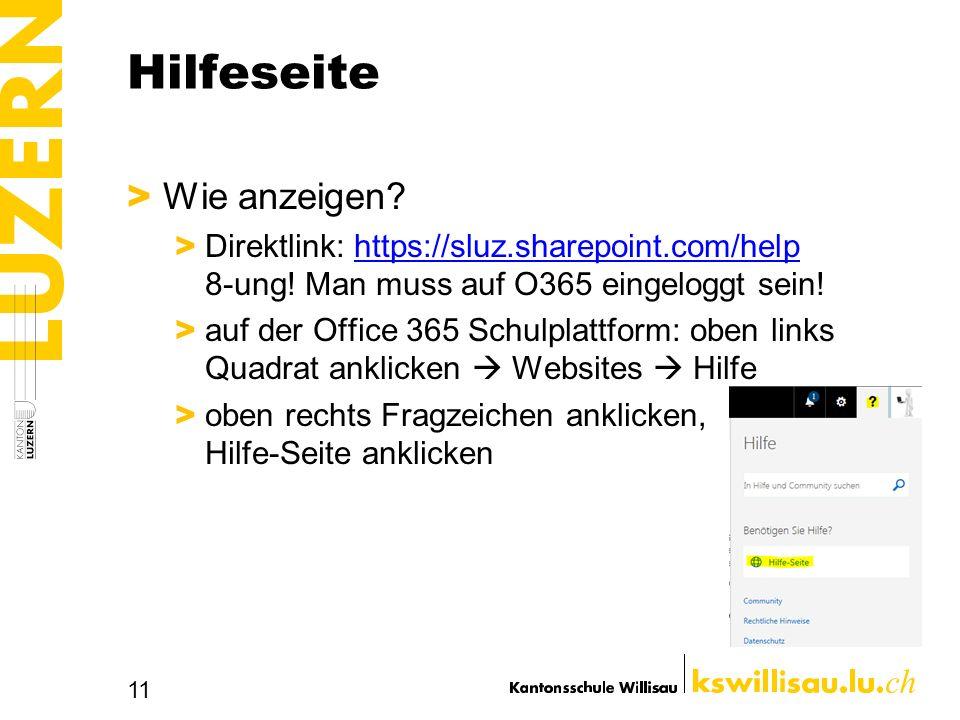 Hilfeseite > Wie anzeigen.> Direktlink: https://sluz.sharepoint.com/help 8-ung.