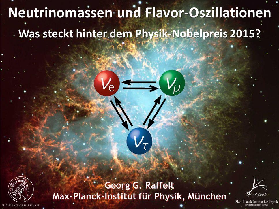 Georg Raffelt, MPI Physik, München Physik Modern, München, 15. Okt. 2015 Crab Nebula Neutrinomassen und Flavor-Oszillationen Was steckt hinter dem Phy