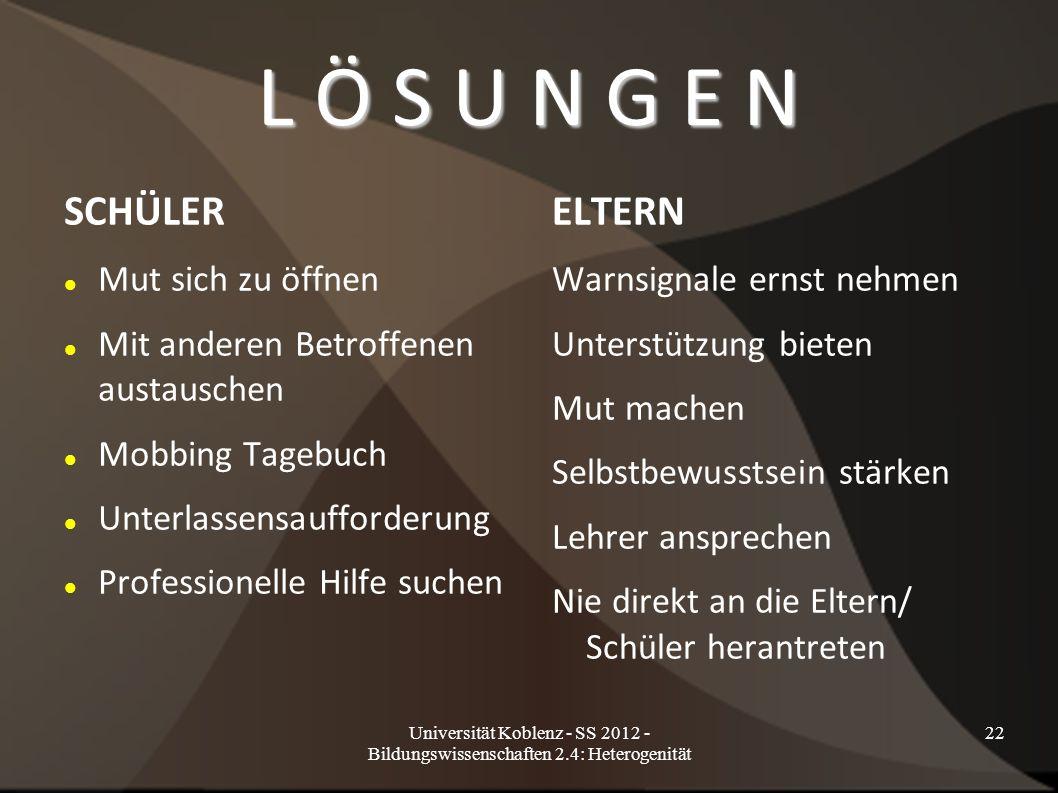 Universität Koblenz - SS 2012 - Bildungswissenschaften 2.4: Heterogenität 22 L Ö S U N G E N SCHÜLER Mut sich zu öffnen Mit anderen Betroffenen austau