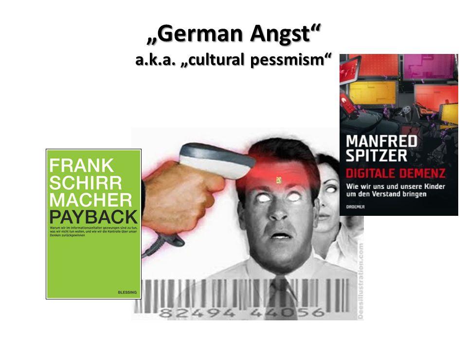 """""""German Angst"""" a.k.a. """"cultural pessmism"""""""