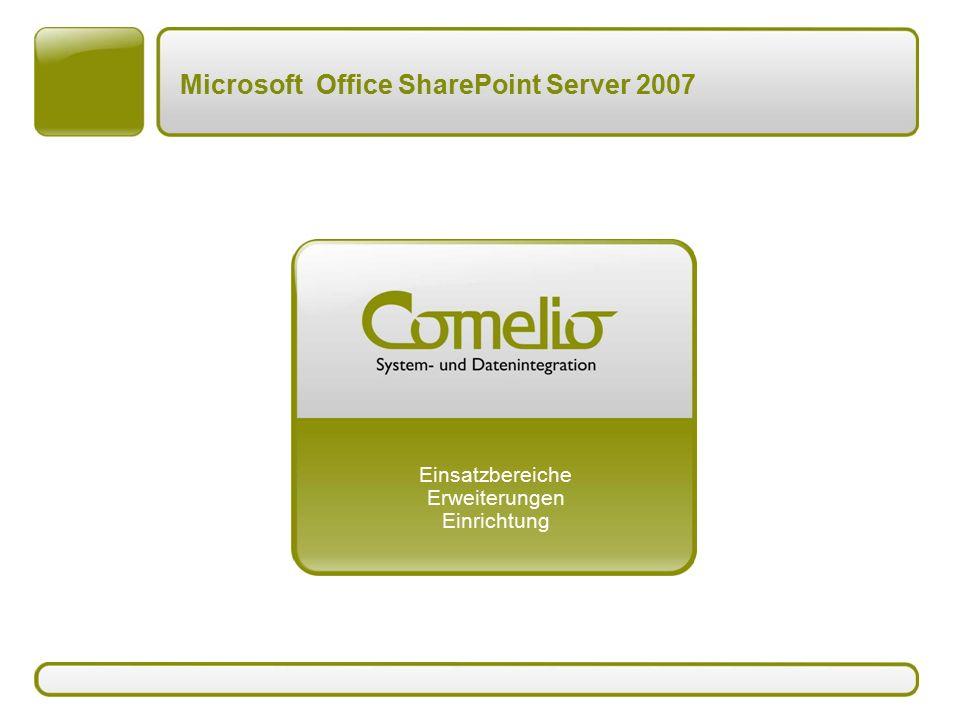 Einsatzbereiche Erweiterungen Einrichtung Microsoft Office SharePoint Server 2007