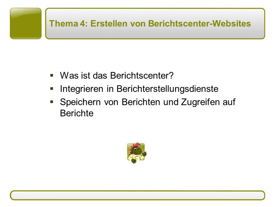 Thema 4: Erstellen von Berichtscenter-Websites  Was ist das Berichtscenter.