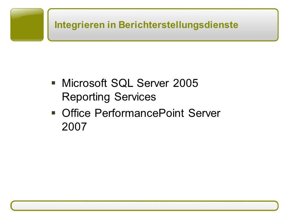 Integrieren in Berichterstellungsdienste  Microsoft SQL Server 2005 Reporting Services  Office PerformancePoint Server 2007