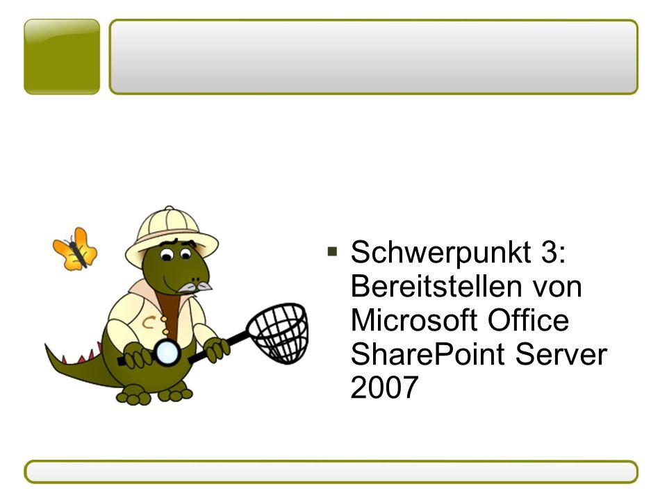  Schwerpunkt 3: Bereitstellen von Microsoft Office SharePoint Server 2007
