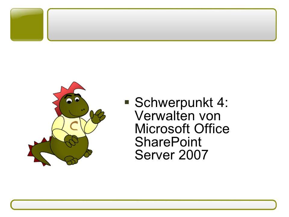  Schwerpunkt 4: Verwalten von Microsoft Office SharePoint Server 2007