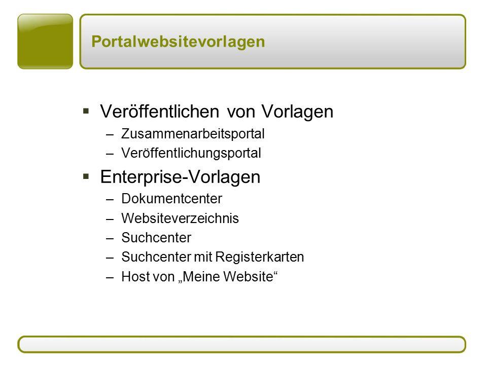 """Portalwebsitevorlagen  Veröffentlichen von Vorlagen –Zusammenarbeitsportal –Veröffentlichungsportal  Enterprise-Vorlagen –Dokumentcenter –Websiteverzeichnis –Suchcenter –Suchcenter mit Registerkarten –Host von """"Meine Website"""