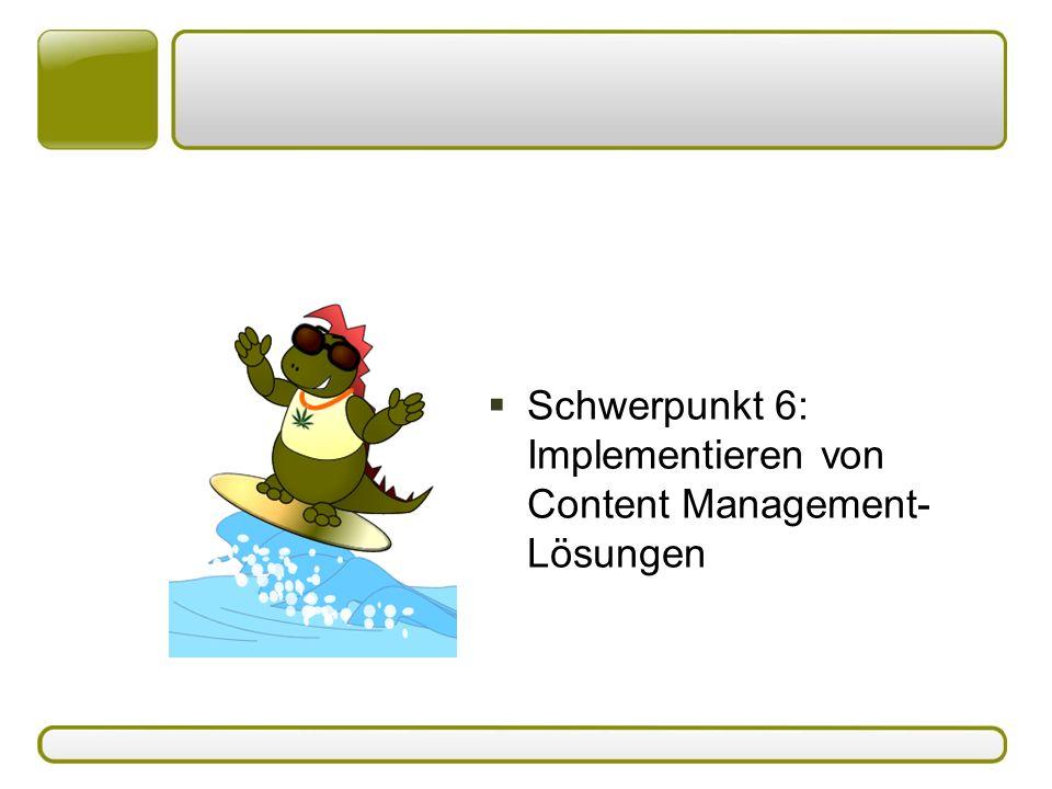  Schwerpunkt 6: Implementieren von Content Management- Lösungen