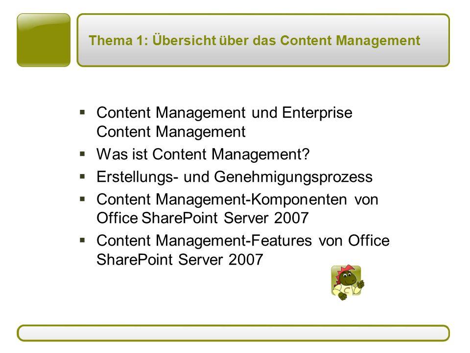 Thema 1: Übersicht über das Content Management  Content Management und Enterprise Content Management  Was ist Content Management.