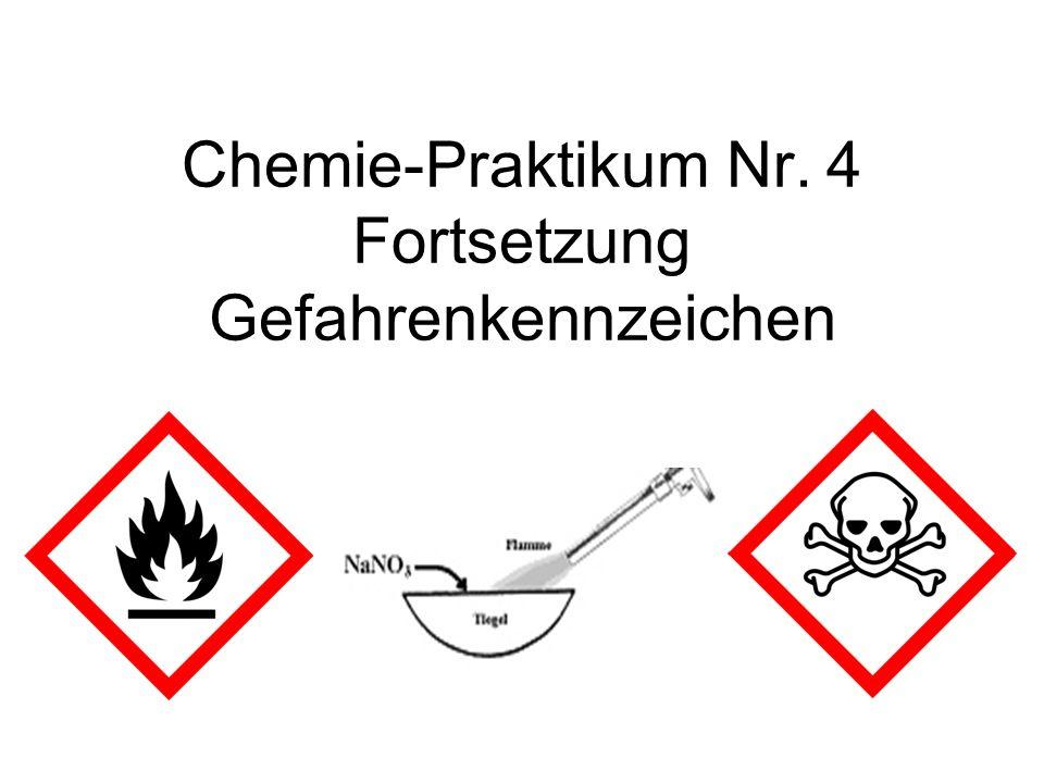 Chemie-Praktikum Nr. 4 Fortsetzung Gefahrenkennzeichen