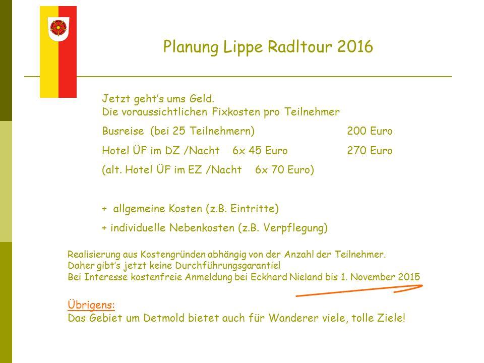 Jetzt geht's ums Geld. Die voraussichtlichen Fixkosten pro Teilnehmer Busreise(bei 25 Teilnehmern) 200 Euro Hotel ÜF im DZ /Nacht 6x 45 Euro 270 Euro