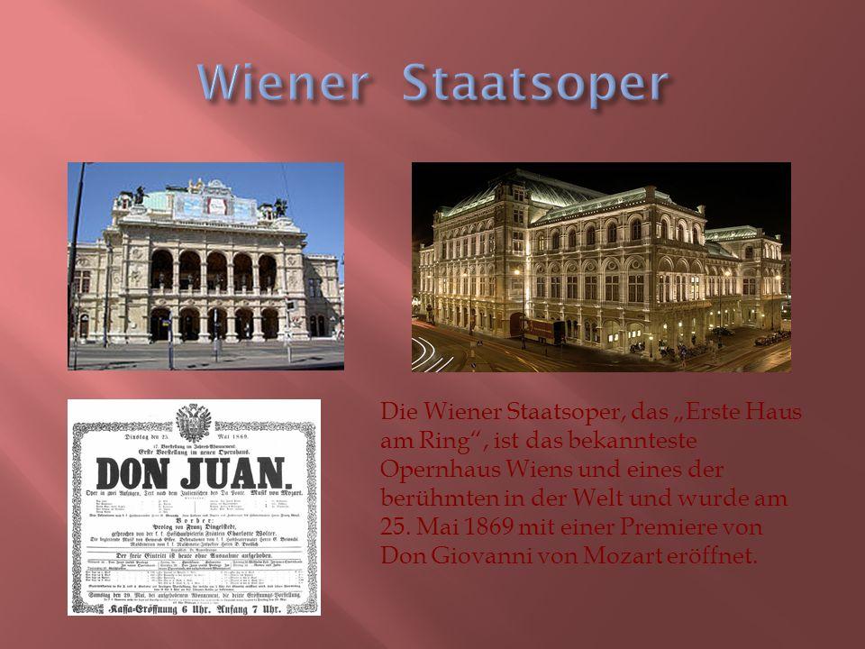 """Die Wiener Staatsoper, das """"Erste Haus am Ring , ist das bekannteste Opernhaus Wiens und eines der berühmten in der Welt und wurde am 25."""