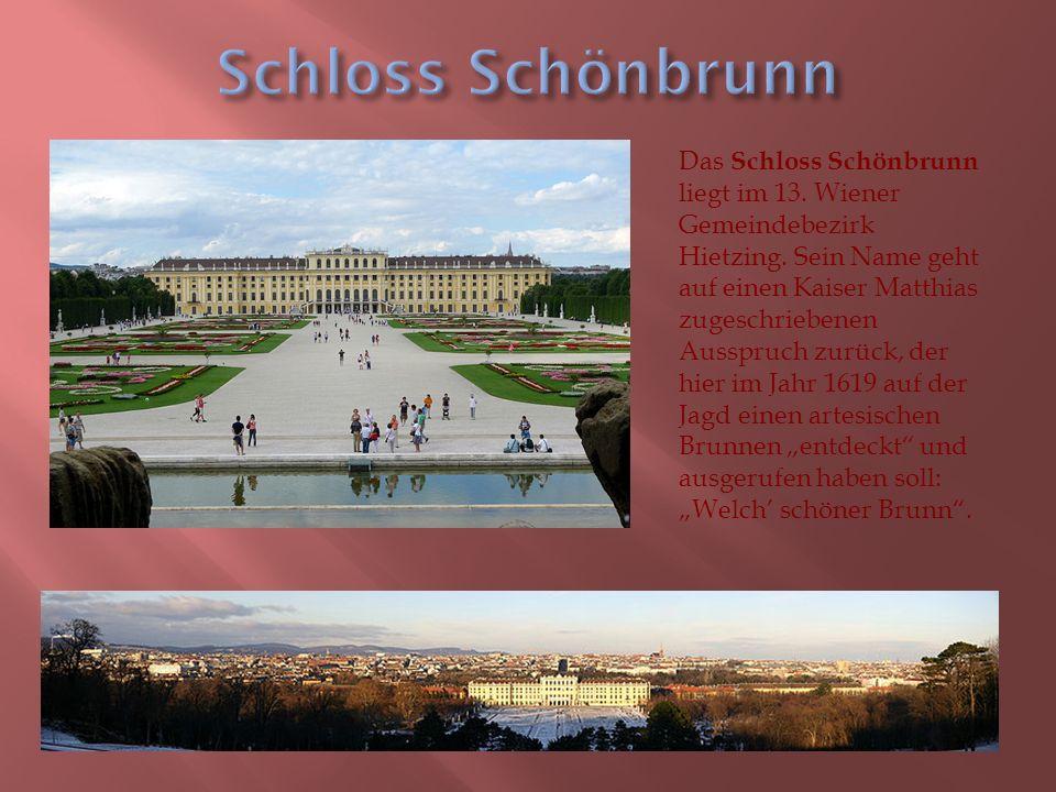 Das Schloss Schönbrunn liegt im 13. Wiener Gemeindebezirk Hietzing.