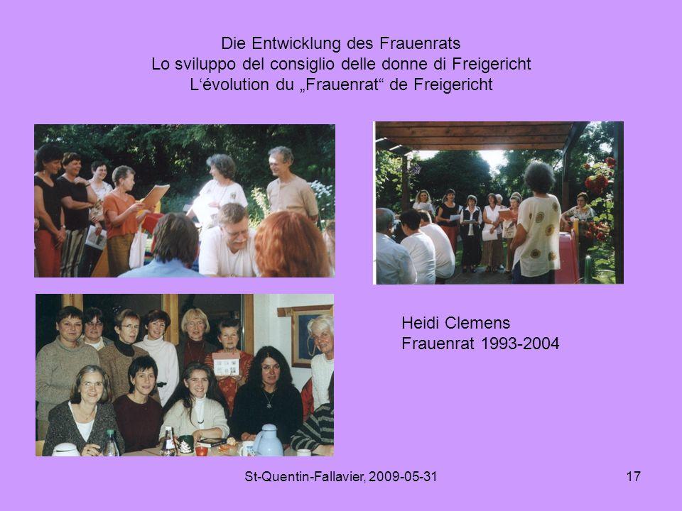 """St-Quentin-Fallavier, 2009-05-3117 Die Entwicklung des Frauenrats Lo sviluppo del consiglio delle donne di Freigericht L'évolution du """"Frauenrat de Freigericht Heidi Clemens Frauenrat 1993-2004"""