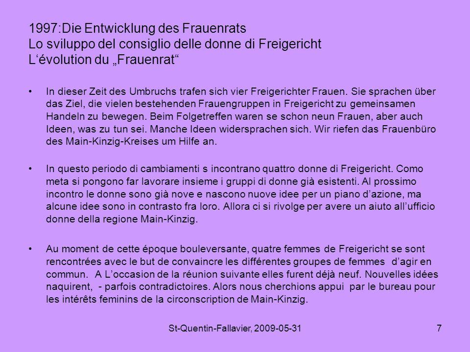 """St-Quentin-Fallavier, 2009-05-317 1997:Die Entwicklung des Frauenrats Lo sviluppo del consiglio delle donne di Freigericht L'évolution du """"Frauenrat In dieser Zeit des Umbruchs trafen sich vier Freigerichter Frauen."""