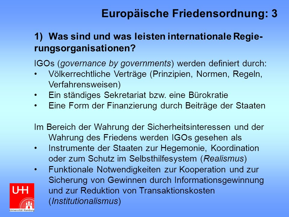 7)Frieden nach 1989/91: Interlocking institutions oder variable Geometrie.