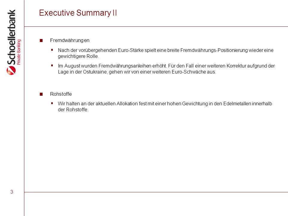 3 Executive Summary II ■ Fremdwährungen  Nach der vorübergehenden Euro-Stärke spielt eine breite Fremdwährungs-Positionierung wieder eine gewichtiger