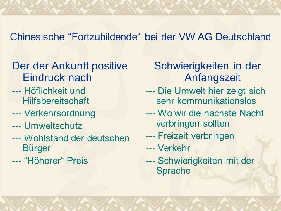 """Chinesische """"Fortzubildende"""" bei der VW AG Deutschland Der der Ankunft positive Eindruck nach --- Höflichkeit und Hilfsbereitschaft --- Verkehrsordnun"""