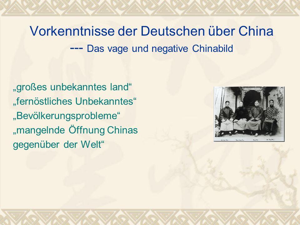 """Vorkenntnisse der Deutschen über China --- Das vage und negative Chinabild """"großes unbekanntes land"""" """"fernöstliches Unbekanntes"""" """"Bevölkerungsprobleme"""