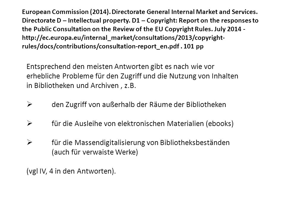 European Commission (2014). Directorate General Internal Market and Services. Directorate D – Intellectual property. D1 – Copyright: Report on the res