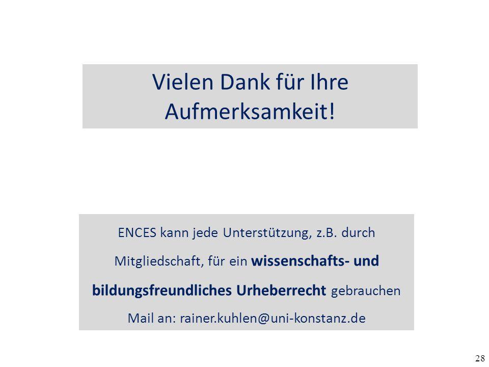 28 Vielen Dank für Ihre Aufmerksamkeit. ENCES kann jede Unterstützung, z.B.