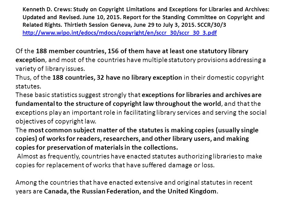 Of the 188 member countries, 156 of them have at least one statutory library exception, and most of the countries have multiple statutory provisions a