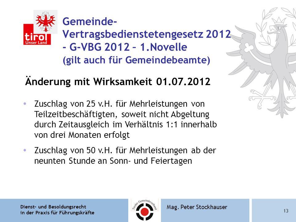 Dienst- und Besoldungsrecht in der Praxis für Führungskräfte 13 Mag. Peter Stockhauser Gemeinde- Vertragsbedienstetengesetz 2012 - G-VBG 2012 – 1.Nove