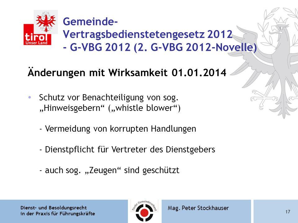 Dienst- und Besoldungsrecht in der Praxis für Führungskräfte 17 Mag. Peter Stockhauser Gemeinde- Vertragsbedienstetengesetz 2012 - G-VBG 2012 (2. G-VB
