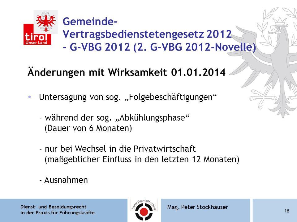 Dienst- und Besoldungsrecht in der Praxis für Führungskräfte 18 Mag. Peter Stockhauser Gemeinde- Vertragsbedienstetengesetz 2012 - G-VBG 2012 (2. G-VB