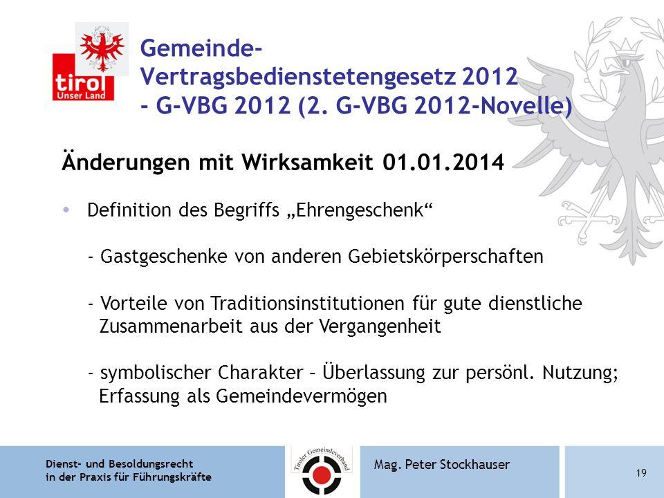 Dienst- und Besoldungsrecht in der Praxis für Führungskräfte 19 Mag. Peter Stockhauser Gemeinde- Vertragsbedienstetengesetz 2012 - G-VBG 2012 (2. G-VB
