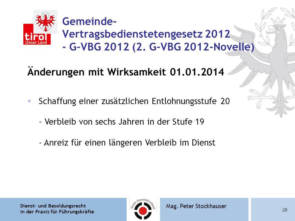 Dienst- und Besoldungsrecht in der Praxis für Führungskräfte 20 Mag. Peter Stockhauser Gemeinde- Vertragsbedienstetengesetz 2012 - G-VBG 2012 (2. G-VB