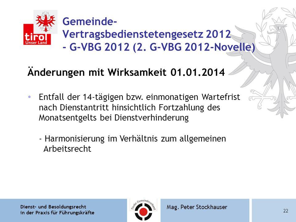 Dienst- und Besoldungsrecht in der Praxis für Führungskräfte 22 Mag. Peter Stockhauser Gemeinde- Vertragsbedienstetengesetz 2012 - G-VBG 2012 (2. G-VB