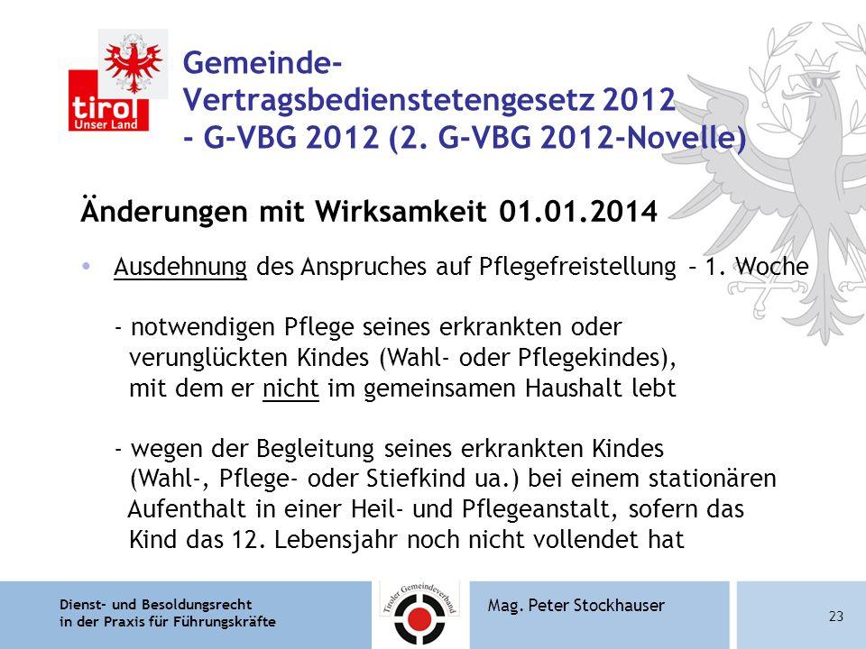 Dienst- und Besoldungsrecht in der Praxis für Führungskräfte 23 Mag. Peter Stockhauser Gemeinde- Vertragsbedienstetengesetz 2012 - G-VBG 2012 (2. G-VB
