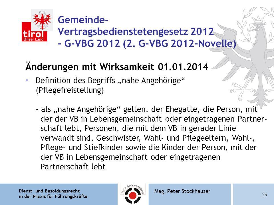 Dienst- und Besoldungsrecht in der Praxis für Führungskräfte 25 Mag. Peter Stockhauser Gemeinde- Vertragsbedienstetengesetz 2012 - G-VBG 2012 (2. G-VB