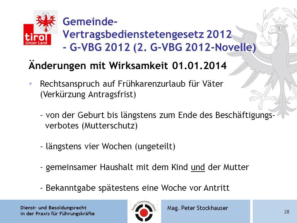 Dienst- und Besoldungsrecht in der Praxis für Führungskräfte 28 Mag. Peter Stockhauser Gemeinde- Vertragsbedienstetengesetz 2012 - G-VBG 2012 (2. G-VB