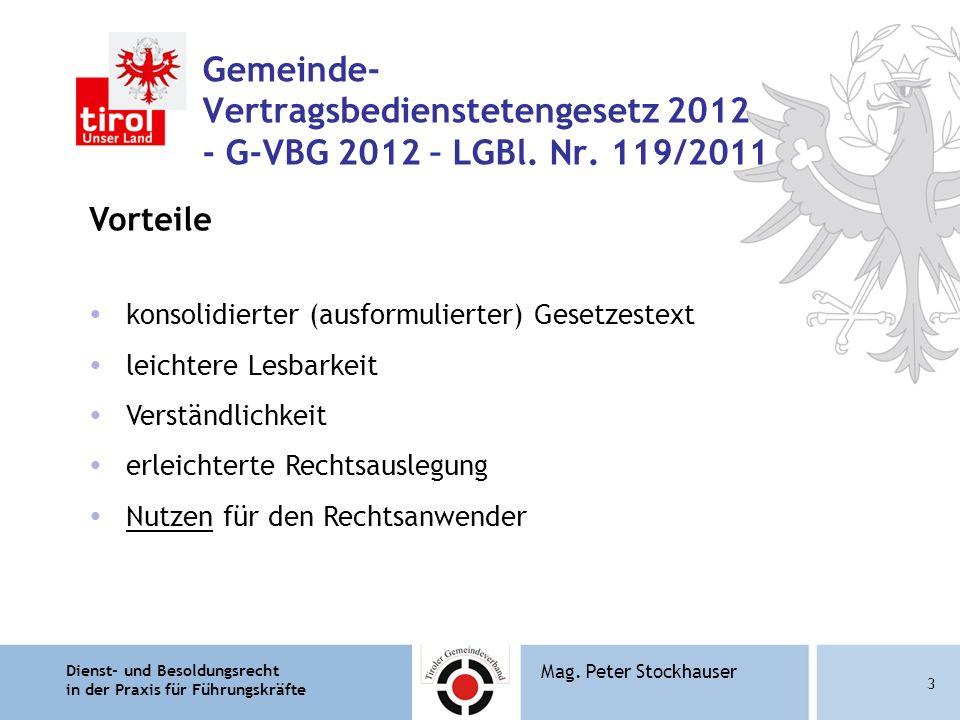 Dienst- und Besoldungsrecht in der Praxis für Führungskräfte 3 Mag. Peter Stockhauser Gemeinde- Vertragsbedienstetengesetz 2012 - G-VBG 2012 – LGBl. N