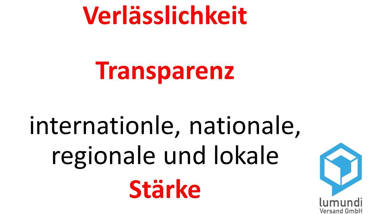 Verlässlichkeit Transparenz internationle, nationale, regionale und lokale Stärke