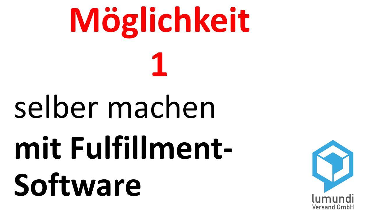 Möglichkeit 1 selber machen mit Fulfillment- Software