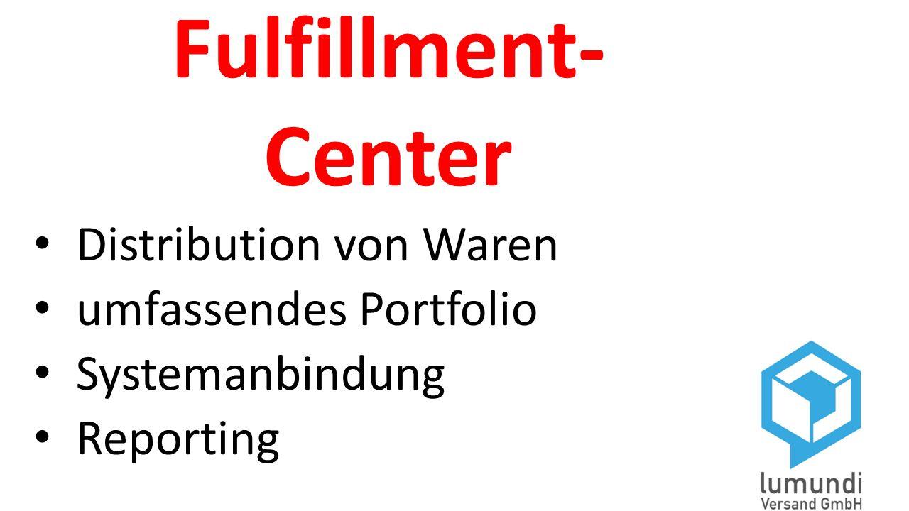 Fulfillment- Center Distribution von Waren umfassendes Portfolio Systemanbindung Reporting