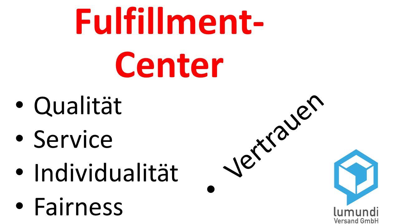 Fulfillment- Center Qualität Service Individualität Fairness Vertrauen